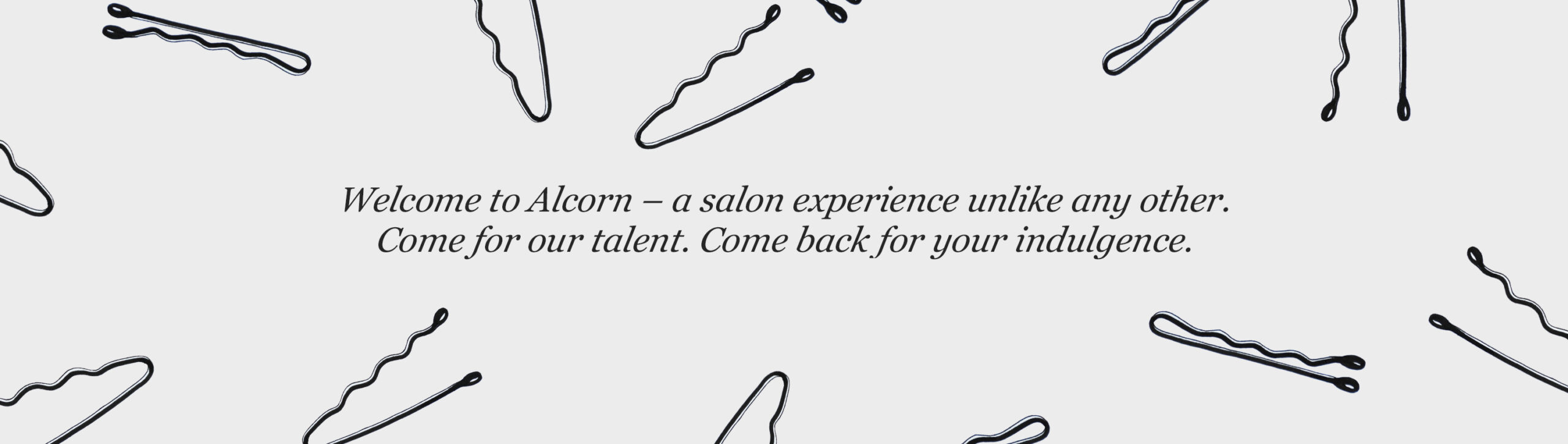 Alcorn Hair - a salon experience unlike any other.